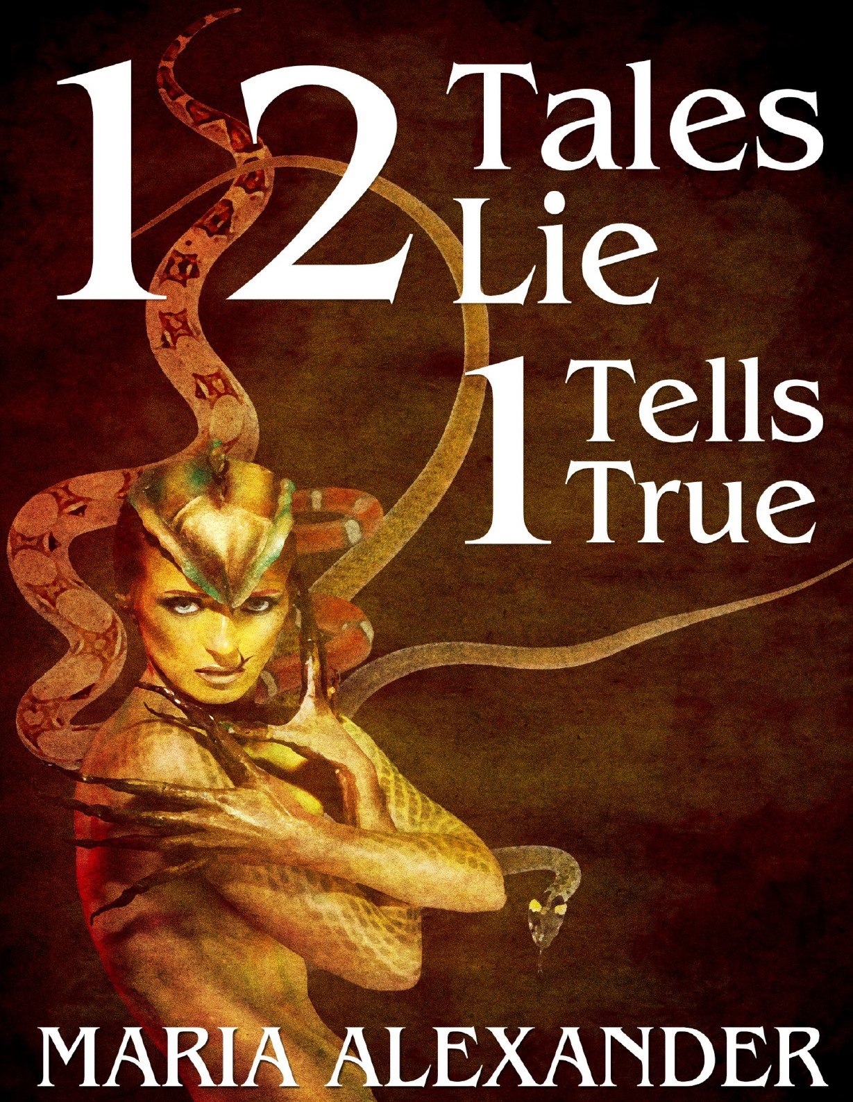 Maria Alexander's 12 Tales Lie 1 Tells True