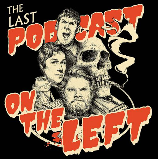 The Last Podcast On The Left An Introduction Haunted Mtl Marcus l parks, marcus parkssr. the last podcast on the left an
