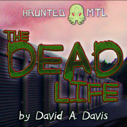 HMTL Original Series: The Dead Life – #12