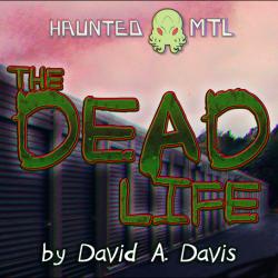 HMTL Original Series: The Dead Life – #12