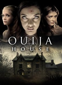 Ouija House poster featuring three girls on top of poster with the middle girl looking dead and a house on the bottom of the poster