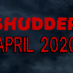 Shudder Content Guide: April