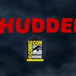 Shudder presents two Comic-Con@Home Panels of horror goodness