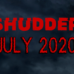 Shudder Content Guide – July 2020