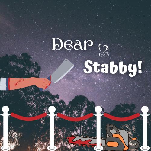 dear stabby bitch