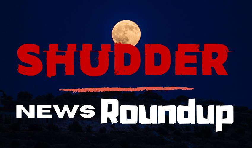 Shudder News Roundup Card