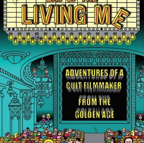 The cover of Jeff Lieberman's new book, 'Day of the Living Me: Adventures of a Cult Filmmaker from the Golden Age