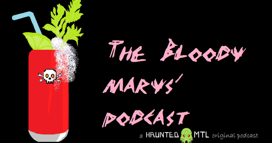 The Bloody Mary's Podcast graphic with atall red bloody mary drink and a skull and HauntedMTL podcast on the branding