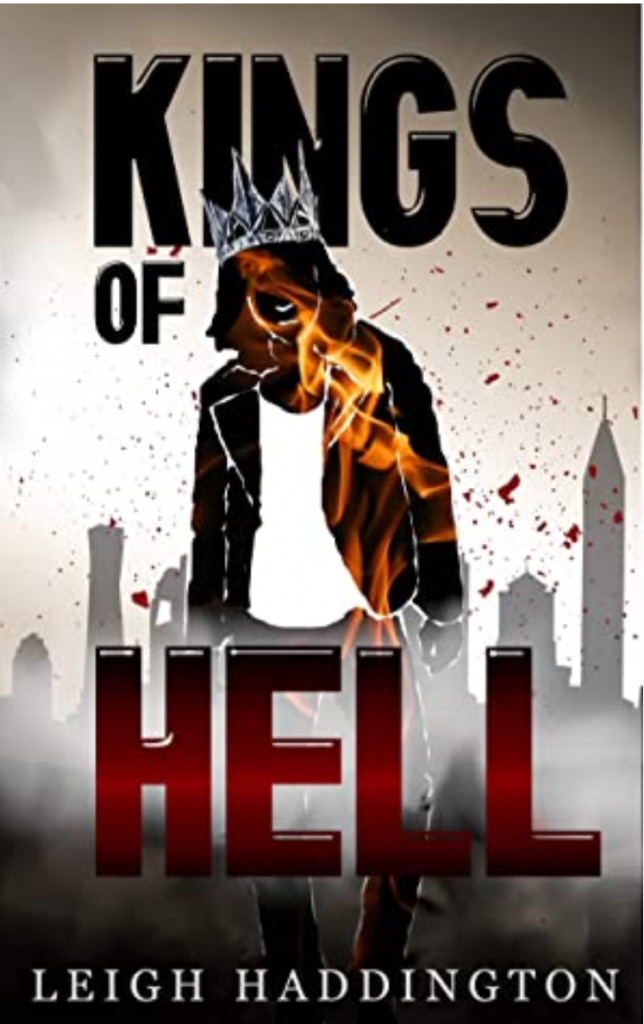 Kings of Hell by Leigh Haddington book cover with a shadowy person wearing a silver crown. The person is being set on fire.