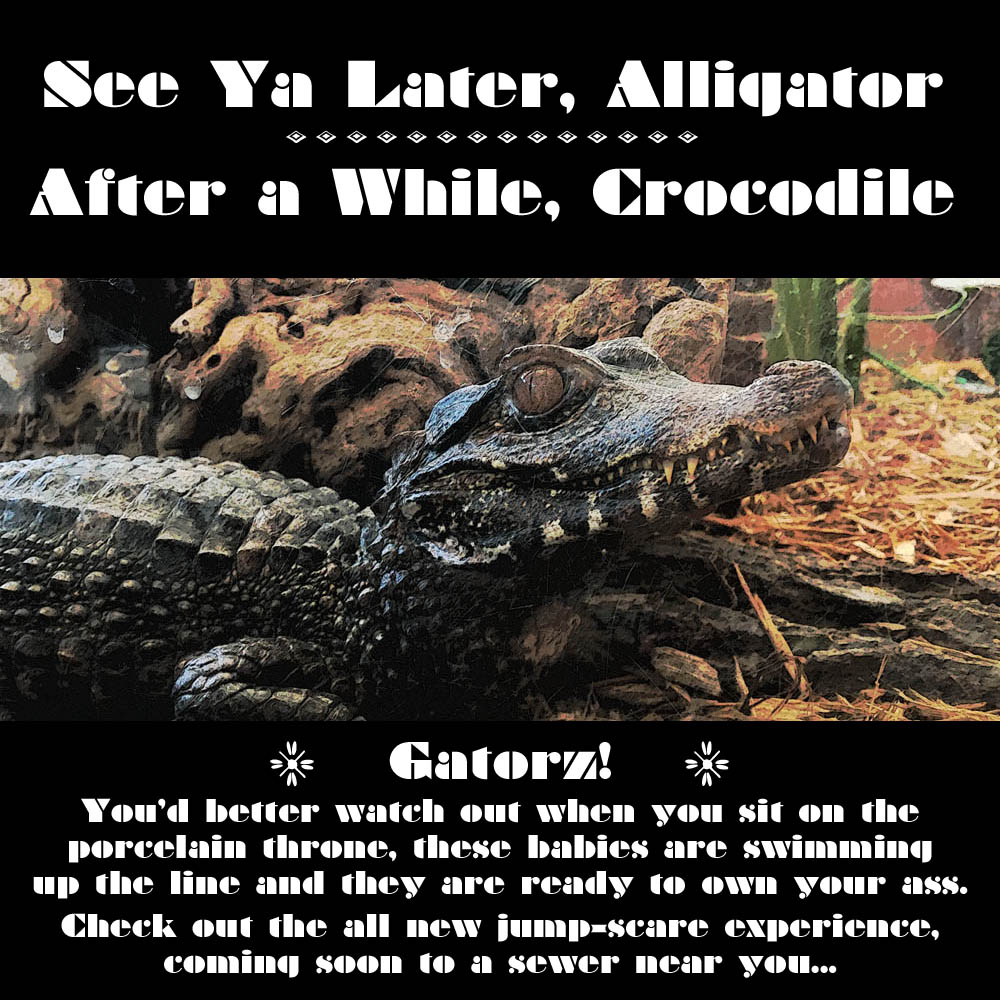 Gatorz! sewer alligators poster warning of the All New Jump-Scare Experience