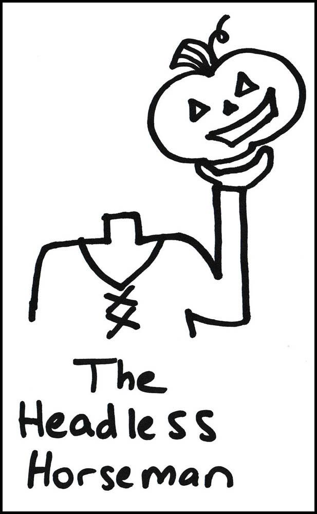 The Headless Horseman, getting a-head